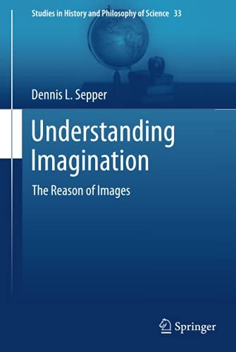 understanding-imagination-the-reason-of-images-studies-in-history-and-philosophy-of-science