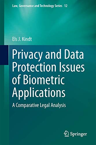 privacy-and-data-protection-issues-of-biometric-applications-a-comparative-legal-analysis-law-governance-and-technology-series