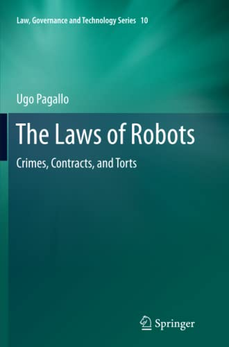 the-laws-of-robots-crimes-contracts-and-torts-law-governance-and-technology-series