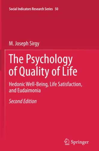 the-psychology-of-quality-of-life-hedonic-well-being-life-satisfaction-and-eudaimonia-social-indicators-research-series