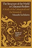 Tachikawa, Musashi: The Structure of the World in Udayana's Realism: A Study of the Laksanavali and the Kiranavali