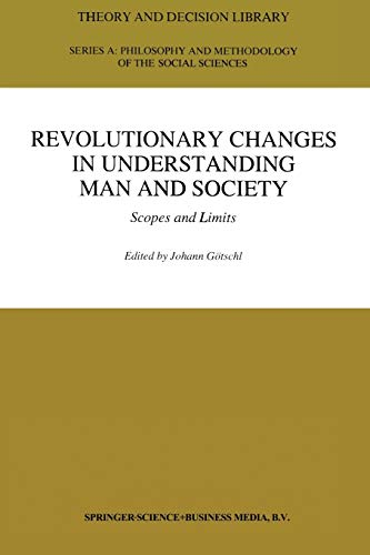 revolutionary-changes-in-understanding-man-and-society-scopes-and-limits-theory-and-decision-library-a