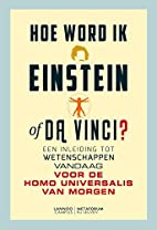 Hoe word ik Einstein of Da Vinci? een…