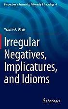 Irregular Negatives, Implicatures, and…