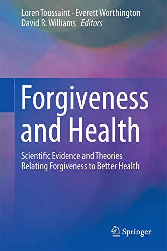 forgiveness-and-health-scientific-evidence-and-theories-relating-forgiveness-to-better-health