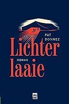 Lichterlaaie by Pat Donnez