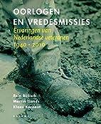 Oorlogen en vredesmissies by Rein Bijkerk