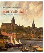 Het Valkhof : 2000 jaar geschiedenis by…