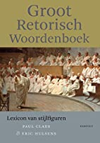 Groot retorisch woordenboek by Paul Claes