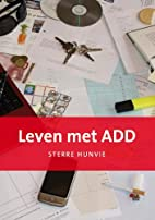 Leven met ADD by Sterre Hunvie