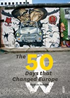 The 50 Days that Changed Europe by Hanneke…