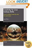 Creativity for 21st Century Skills: How to Embed Creativity Into the Curriculum