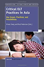 Critical ELT Practices in Asia: Key Issues,…