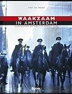 Waakzaam in Amsterdam hoofdstad en politie…