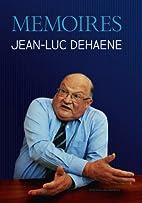Memoires by Jean-Luc Dehaene