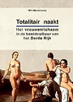 Totalitair naakt het vrouwenlichaam in de…