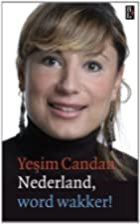 Nederland, word wakker! by Ye'sim Candan