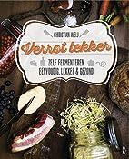 Verrot Lekker by Christian Weij