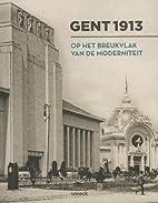 Gent 1913 op het breukvlak van de…