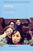 Sexting: Gender and Teens by Judith Davidson