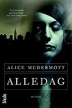 Alledag by Alice McDermott