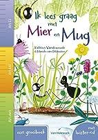 Ik lees graag met Mier en Mug by Katrien…