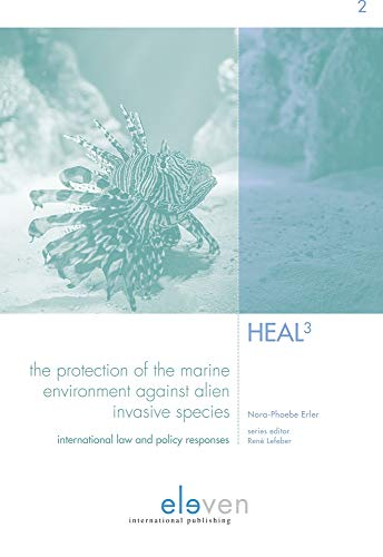 the-protection-of-the-marine-environment-against-alien-invasive-species-international-law-and-policy-responses-humanity-earth-and-law-in-the-third-millennium-heal3