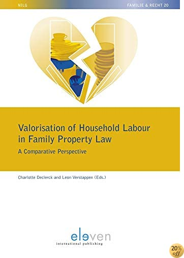 TValorisation of Household Labour in Family Property Law: A Comparative Perspective (NILG - Familie en Recht)