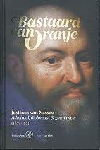 Bastaard van Oranje: Justinus van Nassau:…