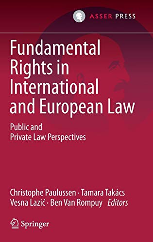 fundamental-rights-in-international-and-european-law-public-and-private-law-perspectives