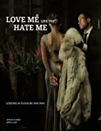 Love me Like You Hate Me: Lessons in…