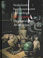 Nederlandse beeldhouwkunst = Dutch sculpture…