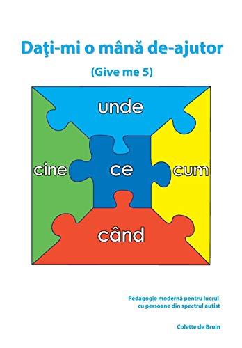 dai-mi-o-mn-de-ajutor-pedagogie-mordern-pentru-lucru-cu-persoane-din-spectrul-autist-romanian-edition