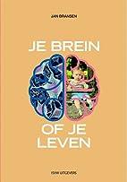 Je brein of je leven by Jan Bransen