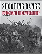 Shooting range fotografie in de vuurlinie?…