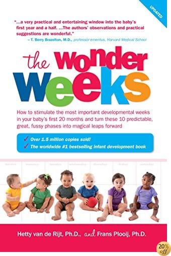 TThe Wonder Weeks: How to Stimulate Your Baby's Mental Development and Help Him Turn His 10 Predictable, Great, Fussy Phases into Magical Leaps Forward