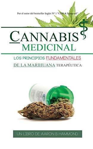 cannabis-medicinal-los-principios-fundamentales-de-la-marihuana-teraputica-spanish-edition