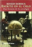 Bobrick, Benson: Escrito en el cielo / The Fated Sky: Una historia de la astrologia / Astrology in History (Spanish Edition)