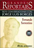 Borges, Jorge Luis: Siete Conversaciones Con Jorge Luis Borges