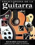 Chapman, Richard: Enciclopedia de La Guitarra (Spanish Edition)