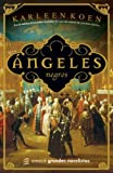 Koen, Karleen: Angeles Negros (Spanish Edition)
