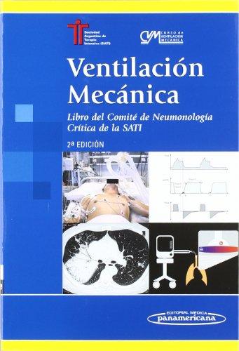 ventilacion-mecanica-mechanical-ventilation-libro-del-comite-de-neumologia-critica-de-la-sati-committee-of-pulmonology-and-the-sati-criticism-spanish-edition