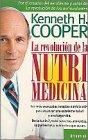 Cooper, Kenneth: La revolución de nutri medicina
