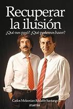 Recuperar la ilusión : ¿qué nos pasó?…