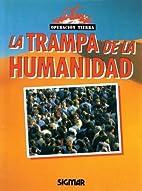 La trampa de la humanidad (Operación…
