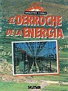 El derroche de la energía (Operación…