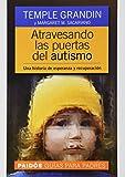 Grandin, Temple: Atravesando Las Puertas Del Autismo: Una Historia De Esperanza Y Recuperacion (Spanish Edition)