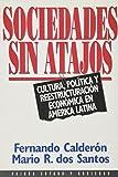 Calderon, -. DOS Santos: Sociedades Sin Atajos (Paidos Estado y Sociedad) (Spanish Edition)