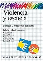 Violencia y escuela: Miradas Y Propuestas…