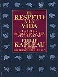 Kapleau, Philip: El Respeto a la Vida (Spanish Edition)